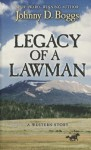 Legacy of a Lawman: A Western Story - Johnny D. Boggs
