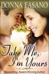 Take Me, I'm Yours - Donna Fasano