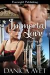 Immortal Love - Danica Avet