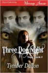 Three Dog Night - Tymber Dalton