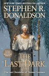 The Last Dark: The climax of the entire Thomas Covenant Chronicles (Last Chronicles of Thomas Cove) - Stephen R. Donaldson