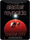 Chasm City (Revelation Space, Standalone) - Alastair Reynolds