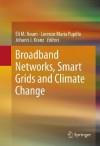 Broadband Networks, Smart Grids and Climate Change - Eli M. Noam, Lorenzo Pupillo, Johann J. Kranz