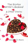 The Erotica Writer's Husband and Other Stories - Jennifer D. Munro