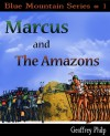 Marcus and the Amazons - Geoffrey Philp, Patrick Pollack
