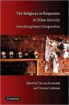 The Religious in Responses to Mass Atrocity: Interdisciplinary Perspectives - Thomas Brudholm, Thomas Cushman