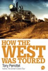 How The West Was Toured - Tony Perrottet