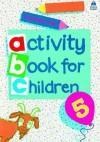 Oxford Activity Books for Children: Book 5 - Christopher Clark, Alex Brychta