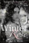 Winter Rose - Rachel A. Marks