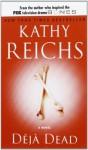 Deja Dead (Temperance Brennan Novels) - Kathy Reichs