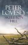 Skeleton Hill (Peter Diamond Mystery) - Peter Lovesey