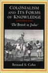 Colonialism and Its Forms of Knowledge - Bernard S. Cohn
