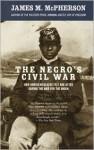 The Negro's Civil War - James M. McPherson