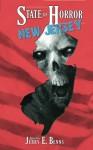 State of Horror: New Jersey - Scott M. Goriscak, C. I. Kemp, Margaret L. Colton, Diane Arrelle, Nathanael Gass, Frank J. Edler, Armand Rosamilia, Julianne Snow, Eli Constant, Tim Baker, T. Fox Dunham, Christian Jensen, Blaze McRob
