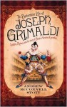 The Pantomime Life of Joseph Grimaldi: Laughter, Madness and the Story of Britain's Greatest Comedian - Andrew McConnell Stott