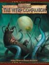 Warhammer Fantasy Roleplay Companion (Warhammer Fantasy Roleplay) - Green Ronin, Robert J. Schwalb, Bill Bodden