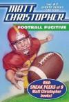 Football Fugitive with SNEAK PEEKS of 8 Matt Christopher Books - Matt Christopher