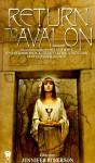 Return to Avalon - Jennifer Roberson