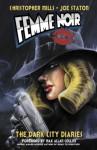 Femme Noir Volume 1: The Dark City Diaries - Christopher Mills, Joe Staton