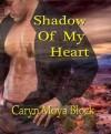 Shadow of My Heart (Shadow Walker Tribe Series #1) - Caryn Moya Block