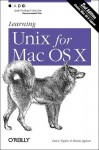 Learning Unix for Mac OS X, 2nd Edition - Dave Taylor, Brian Jepson, Grace Todino, Jerry Peek