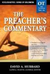 The Preacher's Commentary - Volume 16: Ecclesiastes / Song of Solomon: Ecclesiastes / Song of Solomon - David Hubbard