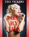 Lust by Lisa: Ten Hardcore Explicit Erotica Stories - Lisa Vickers