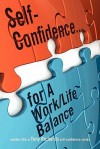 Self-Confidence...for a Work/Life Balance - Tony Richards