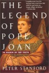 The Legend of Pope Joan: In Search of the Truth - Peter Stanford