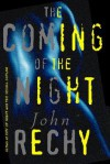 The Coming of the Night - John Rechy