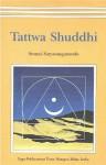 Tattwa Shuddhi: The Tantric Practice of Inner Purification - Swami Satyasangananda Saraswati