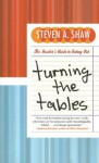 Turning the Tables: The Insider's Guide to Eating Out - Steven A. Shaw