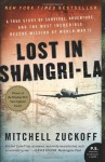 Lost in Shangri-la: A True Story of Survival, Adventure & the Most Incredible Rescue Mission of World War II - Mitchell Zuckoff