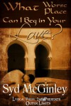 What Worse Place Can I Beg in Your Love? - Syd McGinley