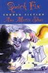 Quick Fix: Sudden Fiction - Ana María Shua, Luci Mistratov, Rhona Dahl Buchanan