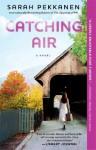 Catching Air - Sarah Pekkanen
