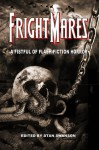 Frightmares: A Fistful of Flash Fiction Horror - Stan Swanson, Max Booth III, Eric J. Guignard, C.W. LaSart, Jeff C. Carter, John Hunt, P.R. O'Leary, Scott Michael Davison, Tara Fox Hall, Vince Darcangelo, Rebecca Carter, Charlie Bookout, Cynthia Pelayo, Eric Dimbley, Rob Smales, James S. Dorr, Lori Michelle, Joe Mynhar