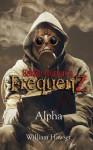 Eddie Rotten's Frequenz: Alpha - William Howser, Julianne Snow, Jennifer Howser