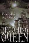 Becoming Queen - Michelle Murrain