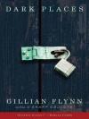 Dark Places - Cassandra Campbell, Gillian Flynn, Mark Deakins, Rebecca Lowman