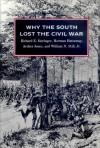 Why the South Lost the Civil War - Richard E. Beringer, Herman Hattaway, Archer Jones, William N. Still Jr.