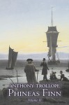 Phineas Finn, Volume II - Anthony Trollope