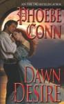 Dawn of Desire - Phoebe Conn