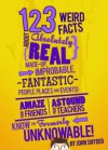 123 Weird Facts About Absolutely Real Made-Up, Improbable, Fantastic People, Places and Events - John Snyder, Jacob Cooper