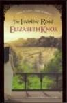 The Invisible Road - Elizabeth Knox