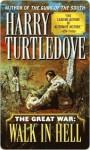 The Great War: Walk in Hell (Great War, Book 2) - Harry Turtledove
