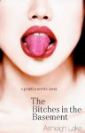 The Bitches in the Basement - Ashleigh Lake, Lush Publishing