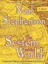The System of the World: Volume Three of the Baroque Cycle - Neal Stephenson