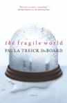 The Fragile World - Paula Treick DeBoard