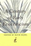A Century of Early Ecocriticism - David Mazel